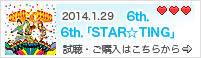 2014.1.26 6th.「STAR☆TING」
