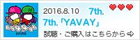 2016.8.10 7th 「YAVAY」